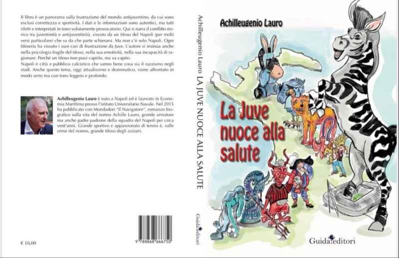 """""""La Juve nuoce alla salute"""", domani la presentazione del libro di Achilleugenio Lauro"""